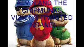 (ALVIN AND THE CHIPMUNKS) TWISTED INSANE VISIONS
