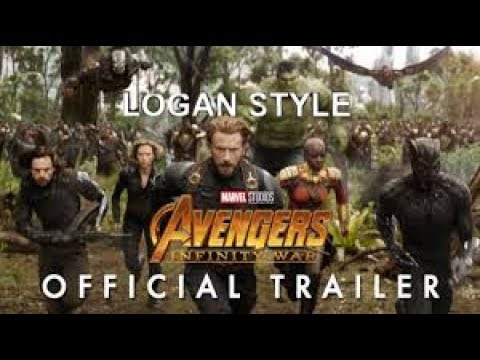 Avengers Infinity War Trailer -Logan style