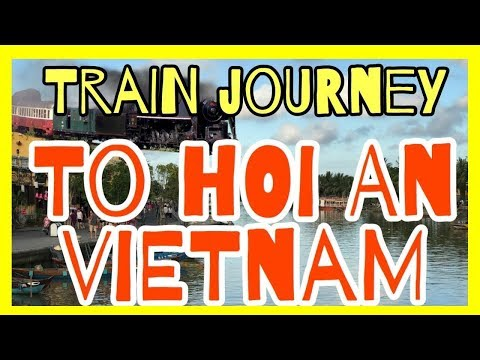 Train Journey to Hội An - Vietnam Travel Vlog