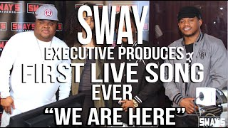 Sway Produces First LIVE Song Ever! 'We Are Here' Fred the Godson, Army Regime & Katt Rockell