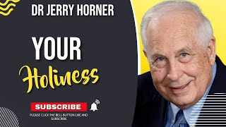 Dr Jerry Horner - Your Holiness