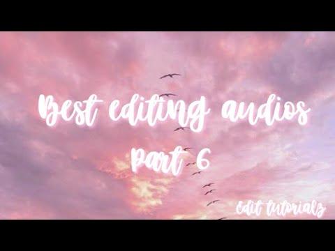BEST EDITING AUDIOS! Part 6  Edit Tutorialz