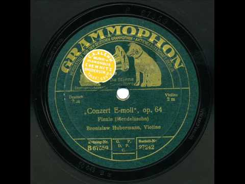 Bronislaw Huberman: Mendelssohn Violinkonzert Op. 64, 3. Satz (1924)
