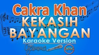 Download Cakra Khan - Kekasih Bayangan (Karaoke) | GMusic