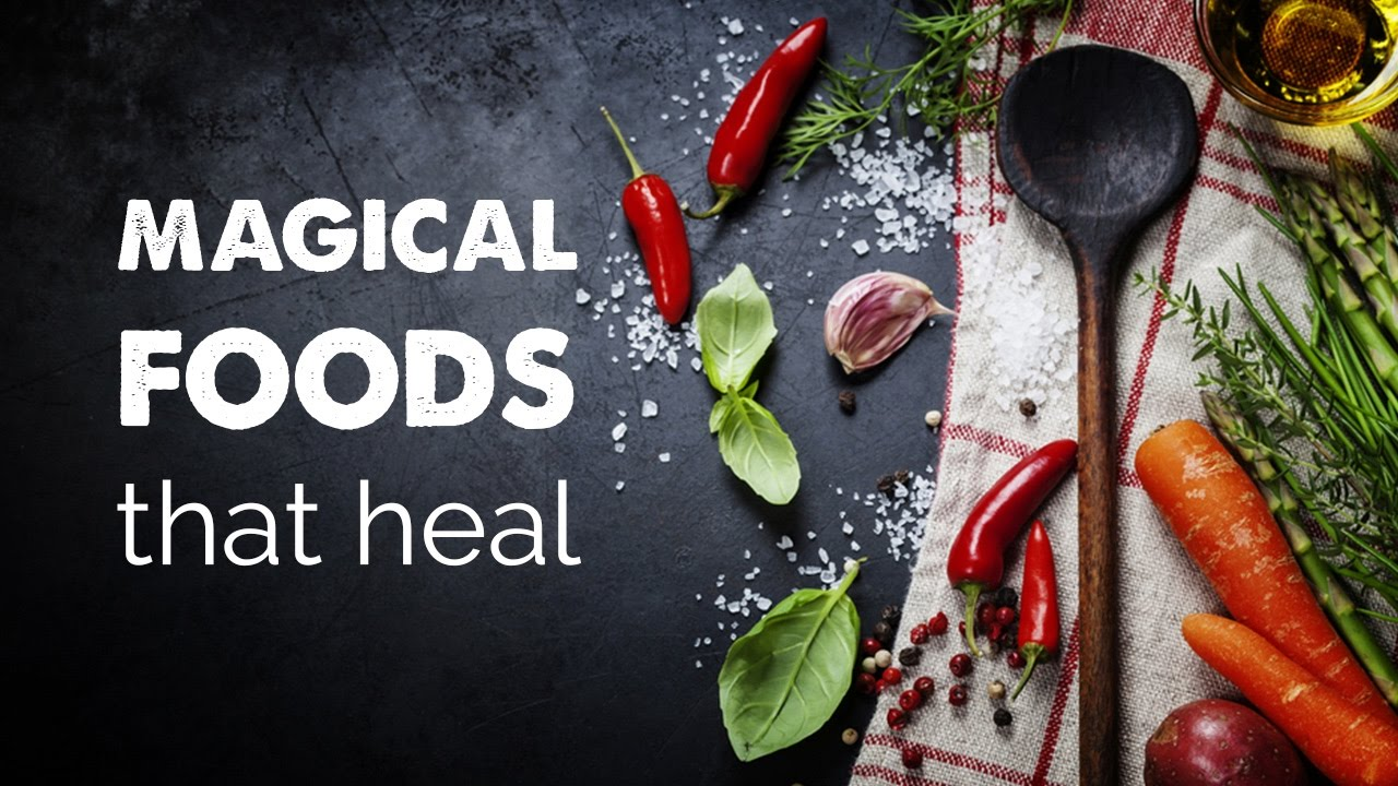 Magical Foods That Heal Health And Wellness Videos Healthy Eating Youtube