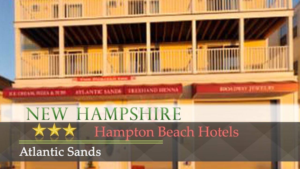 Atlantic Sands Hampton Beach Hotels New Hampshire