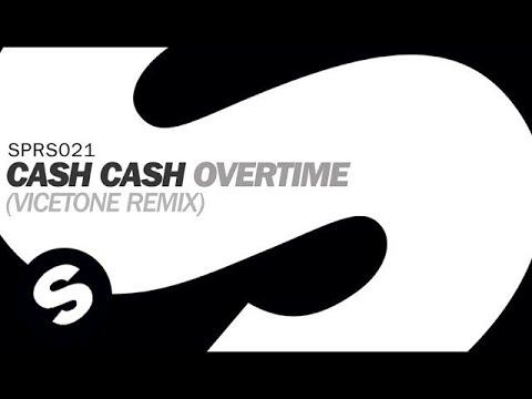 Cash Cash - Overtime (Vicetone Remix)