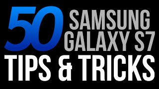 Samsung Galaxy S7 Tips & Tricks