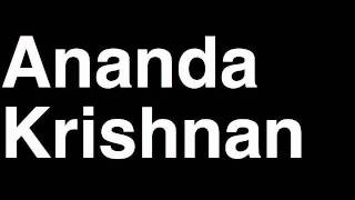 How to Pronounce Ananda Krishnan Malaysia Forbes List of Billionaires Net Worth House Richest Man