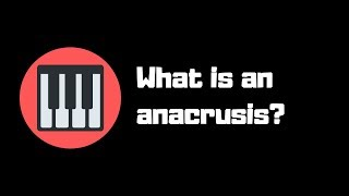 What is an Anacrusis