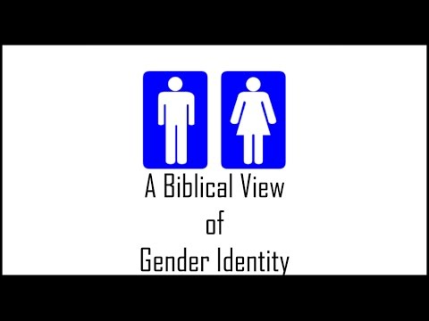 A Biblical View of Gender Identity