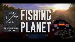Fishing Planet ЛОВИМ СОМА