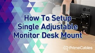 How to Install Single Adjustable Monitor Desk Mount (Feature by PrimeCables)