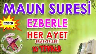 Maun suresi ezberle 10 tekrar Çocuklar için Eraeytellezi suresi dinle Türkçe okunuşu anlamı
