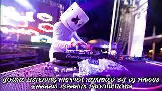 MARSHMELLO - HAPPIER / DJ HARRIS REMAKE