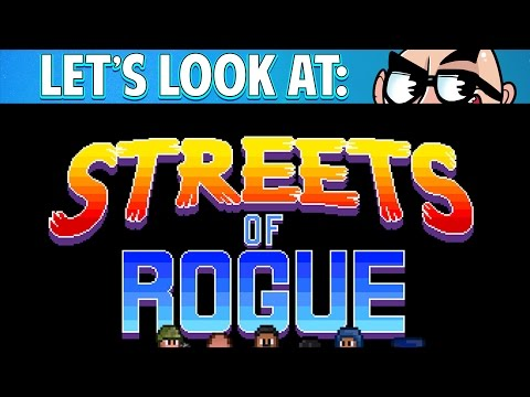 Let's Look At: Streets of Rogue!