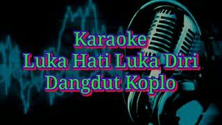 Luka Hati Luka Diri | Karaoke