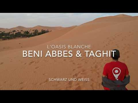 Sortie Photo beni abbes & taghit dec 2017 !! New Drone !!