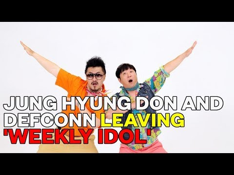 Jung Hyung Don and Defconn leaving 'Weekly Idol'