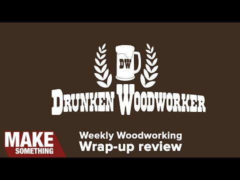 Weekly Woodworking Wrap up Review #42 The Shrunken Woodworker