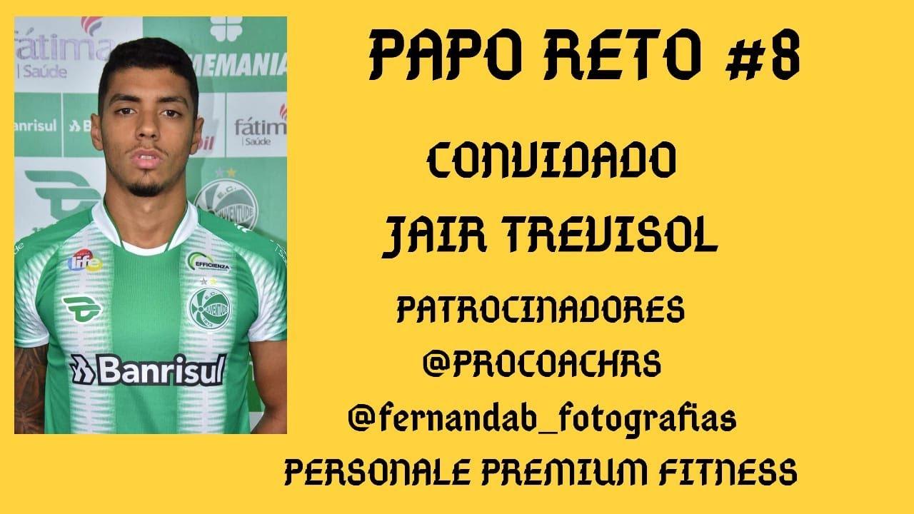 PAPO RETO #8 COM O CONVIDADO JAIR TREVISOL
