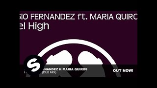 Sergio Fernandez Feat Maria Quiros - I Feel High (Dub Mix)