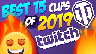 15 Best Twitch Clips from 2019!   World of Tanks