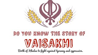 Story of Vaisakhi 1699, Birth of Guru Gobind Singh Khalsa | History of Baisakhi