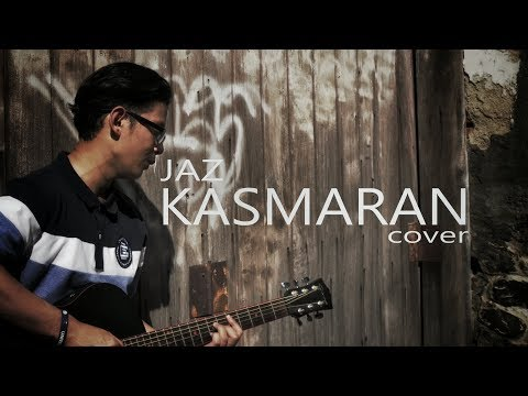 JAZ - KASMARAN (video musik cover).