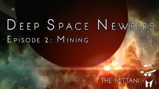 Deep Space Newbies Episode 2: Mining