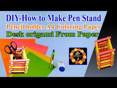 DIY-How to make pen stand | pencil holder A4 Coloring Paper desk origami From Paper | NS Origami Tv