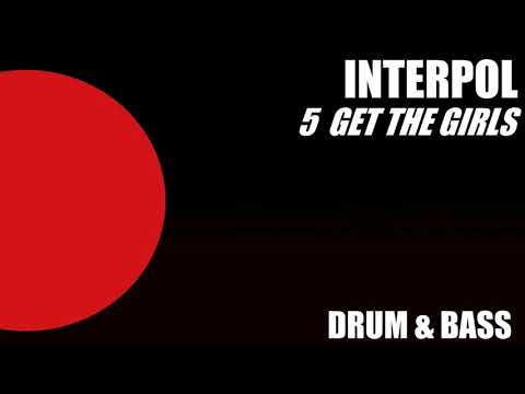 Interpol 5 Get The Girls | Drum & Bass |