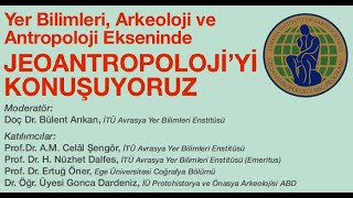 Yer Bilimleri, Arkeoloji ve Antropoloji Ekseninde Jeoantropoloji