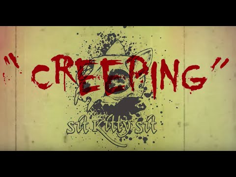 Sit Kitty Sit - Creeping - OFFICIAL Music Video (2016)