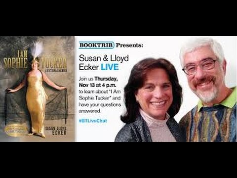 Interview with Susan & Lloyd Ecker, authors of I Am Sophie Tucker