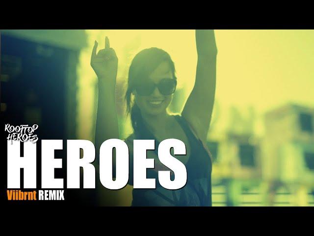 Rooftop Heroes - HEROES (Viibrnt Remix)
