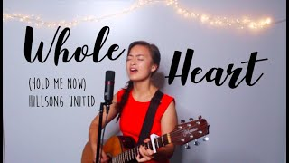 Whole Heart (Hold Me Now) Hillsong United - Acoustic Cover I Tamara Emma