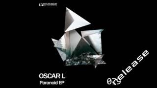 Oscar L   Paranoid Original Mix Transmit Recordings