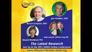 The Latest NDE Research: Greyson, Holden, Long & Long, and Woollacott - 2021 IANDS Conference
