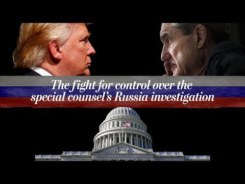 The fight for control over the special counsel's Russia investigation