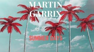 Martin Garrix feat. Macklemore & Patrick Stump of Fall Out Boy - Summer Days ( AUDIO)