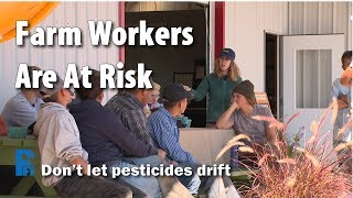 Farm Workers are at Risk - Don't Let Pesticides Drift