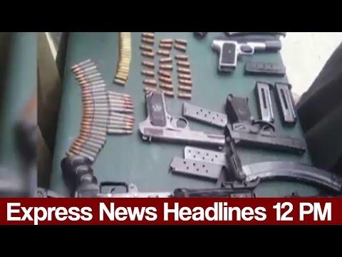 Express News Headlines - 12:00 PM - 17 May 2017