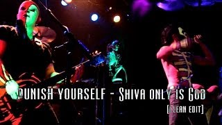 PUNISH YOURSELF - SHIVA ONLY IS GOD