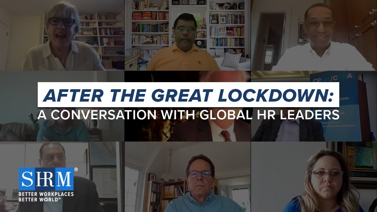 After the Great Lockdown: A Conversation With Global HR Leaders | SHRM
