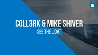 CoLL3RK & Mike Shiver - See The Light [FREE DOWNLOAD]