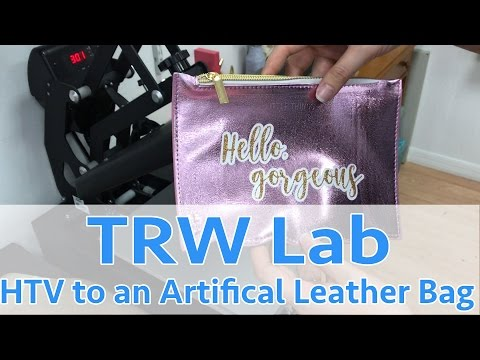 TRW Lab: Can You Press HTV to an Artificial Leather Bag?