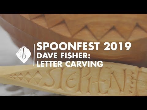Spoonfest 2019 | Dave Fisher - Letter Carving