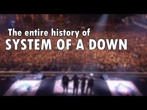The Entire History of System of a Down
