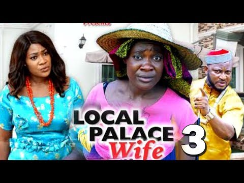 LOCAL PALACE WIFE SEASON 3 - Mercy Johnson | New Movie | 2019 Latest Nigerian Nollywood Movie